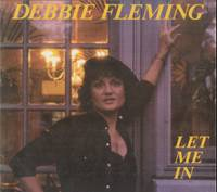 Debbie Fleming, Let Me In